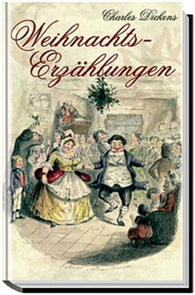 Charles Dickens Weihnachtserzählungen