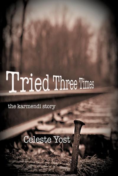 Tried Three Times: The Karmendi Story