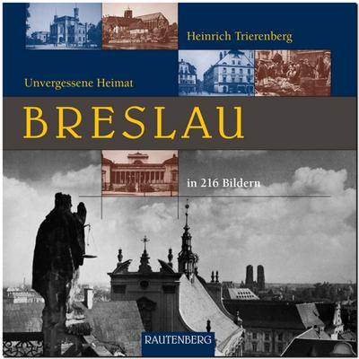 Unvergessene Heimat Breslau