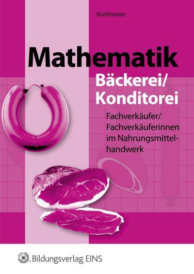 Mathematik für Fachverkäufer / Fachverkäuferinnen im Nahrungsmittelhandwerk. Fleischerei