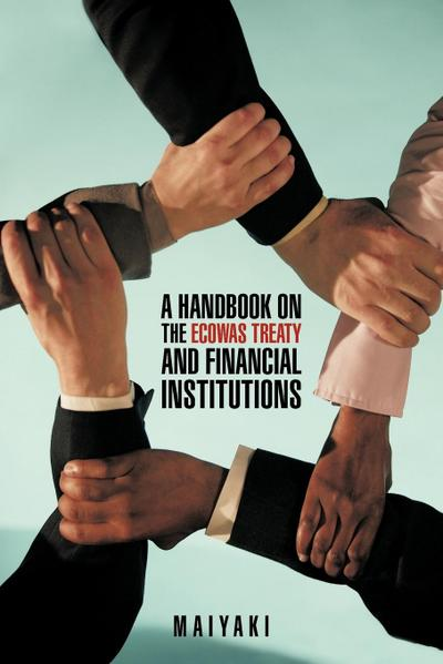 A Handbook on the Ecowas Treaty and Financial Institutions