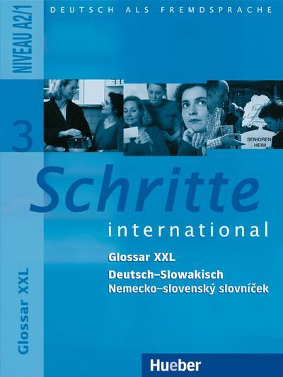 Schritte international 3. Deutsch als Fremdsprache: Schritte international 3. Glossar XXL Deutsch - Slowakisch: Deutsch als Fremdsprache / Glossar XXL Deutsch-Slowakisch