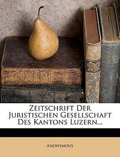 Zeitschrift der juristischen Gesellschaft des Kantons Luzern