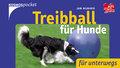 Treibball für Hunde; Für unterwegs; Deutsch; 80 farb. Fotos