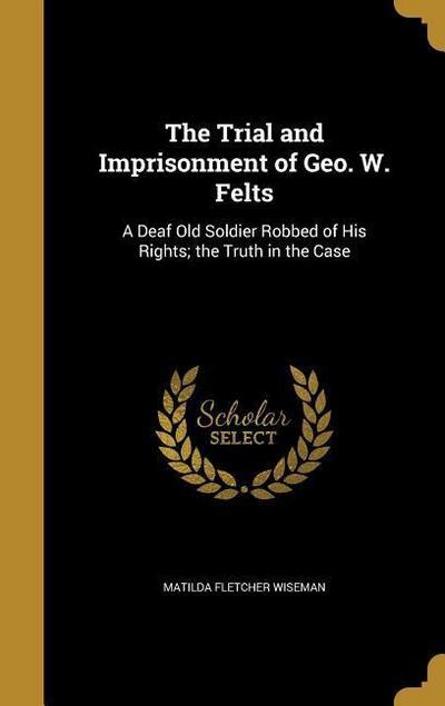 TRIAL & IMPRISONMENT OF GEO W