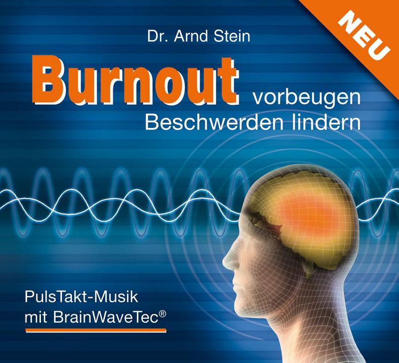 Burnout vorbeugen - Beschwerden lindern Arnd Stein