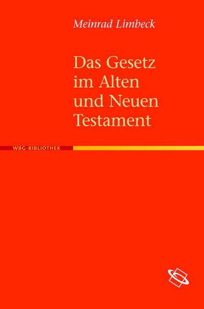 Das Gesetz im Alten und Neuen Testament
