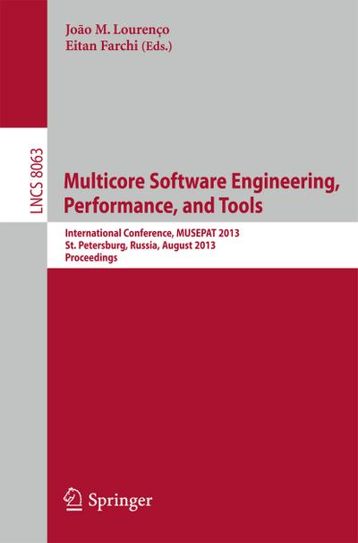 Multicore Software Engineering, Performance, and Tools
