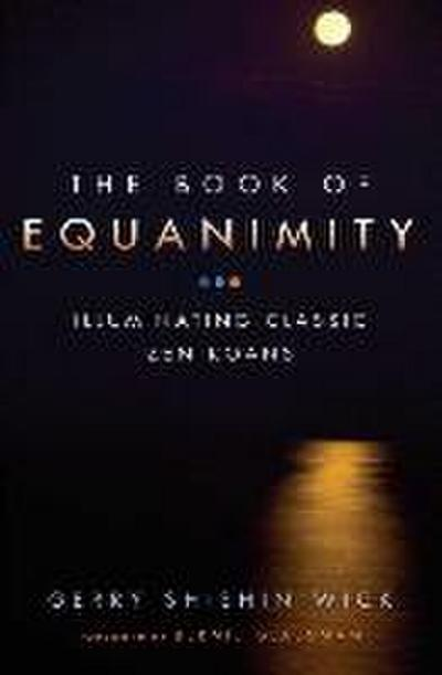 The Book of Equanimity: Illuminating Classic Zen Koans