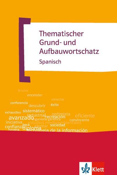 Thematischer Grund- und Aufbauwortschatz Spanisch