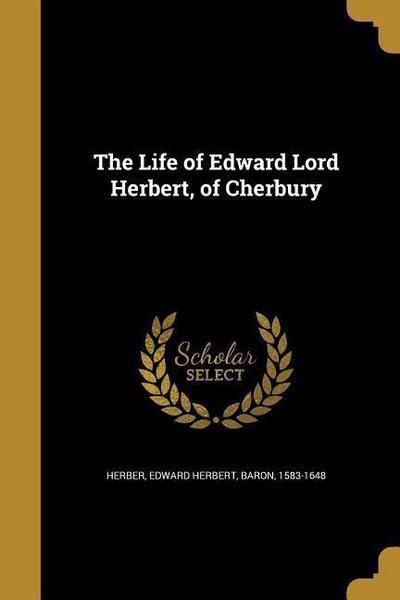 LIFE OF EDWARD LORD HERBERT OF