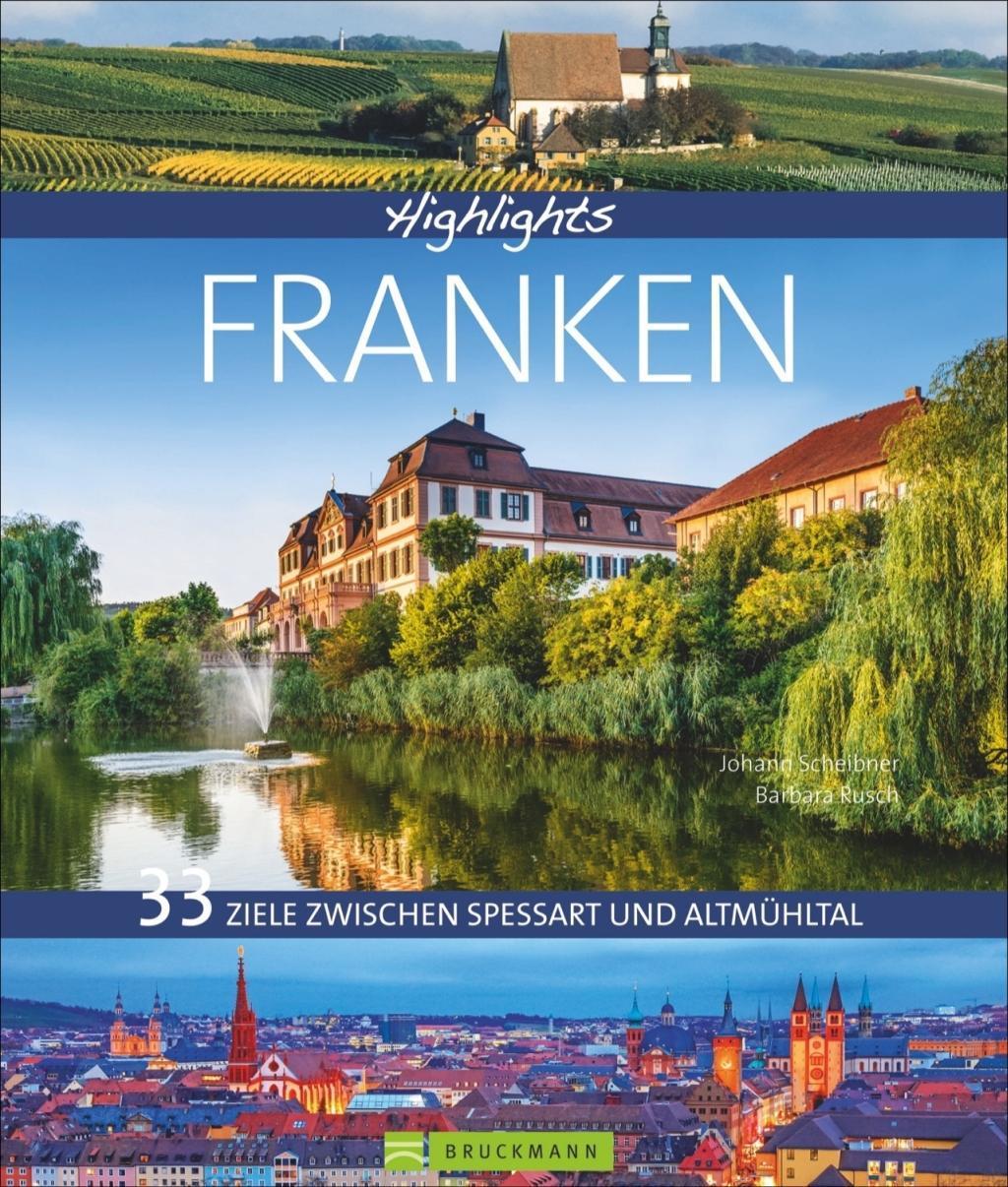 Highlights Franken - 33 Ziele zwischen Spessart und Altmühltal