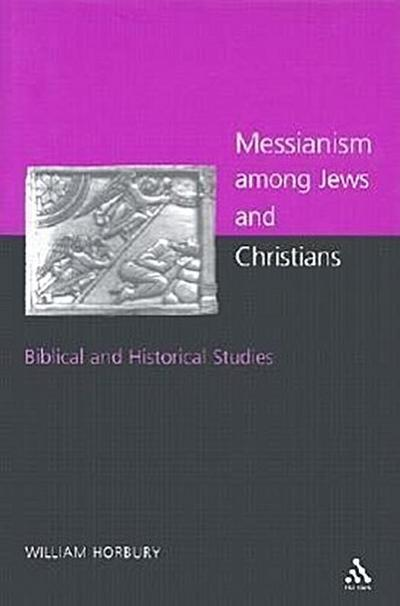 Messianism Among Jews and Christians: Twelve Biblical and Historical Studies