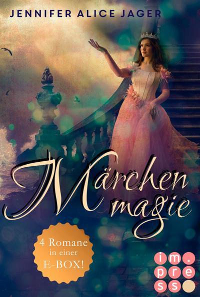 Märchenmagie (Vier Märchen-Romane von Jennifer Alice Jager in einer E-Box!)