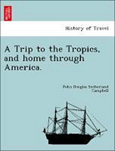 A Trip to the Tropics, and home through America.