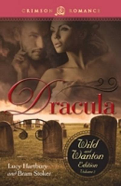 Dracula: The Wild And Wanton Edition Volume 2