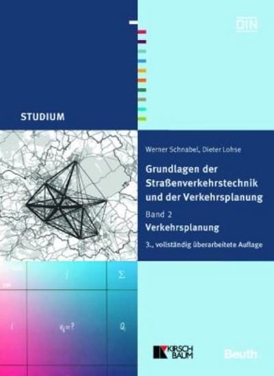 Grundlagen der Straßenverkehrstechnik und Verkehrsplanung 2