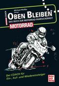 Oben bleiben - Das Buch zur Motorrad-Fahrsich ...