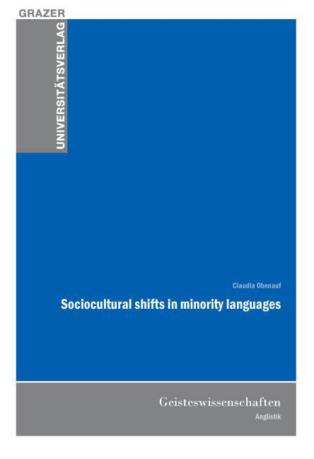 Sociocultural shifts in minority languages Claudia Obenauf