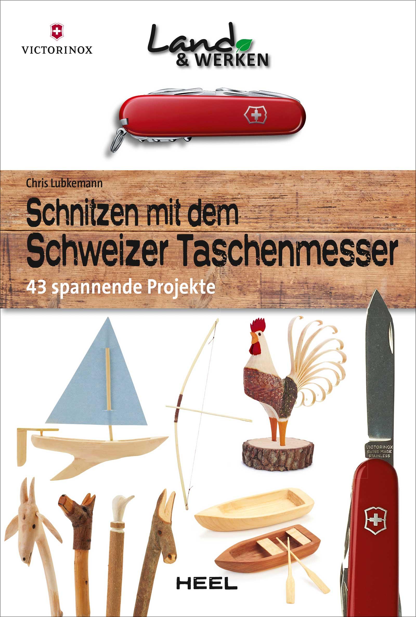 Schnitzen mit dem Schweizer Taschenmesser, Chris Lubkemann