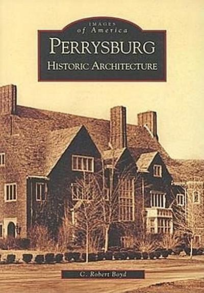 Perrysburg: Historic Architecture