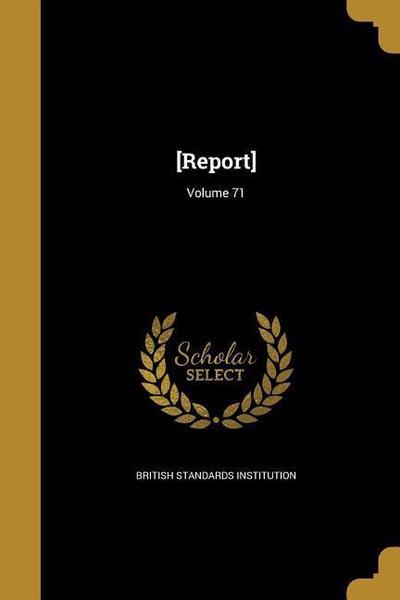 REPORT VOLUME 71