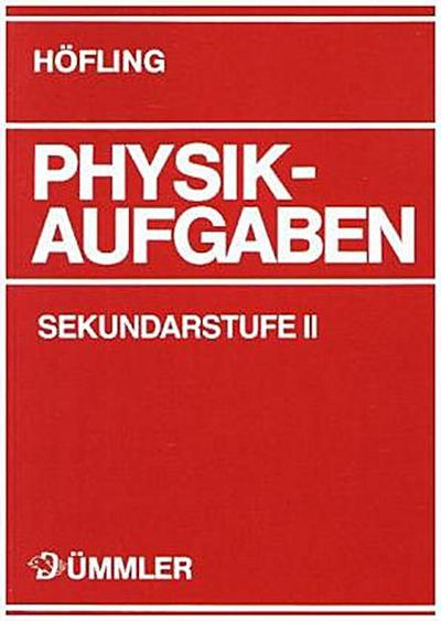 Physik Aufgaben. Sekundarstufe 2. Schülerausgabe