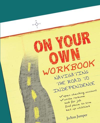 On Your Own Workbook: Navigating the Road to Independence