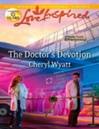 Doctor's Devotion (Mills & Boon Love Inspired) (Eagle Point Emergency, Book 1)