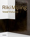 Riki Mijling: Void/Volume