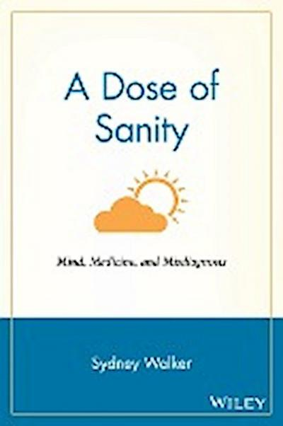 Dose of Sanity P: Mind, Medicine and Misdiagnosis - John Wiley & Sons - Taschenbuch, Englisch, Sydney Walker, Mind, Medicine, and Misdiagnosis, Mind, Medicine, and Misdiagnosis