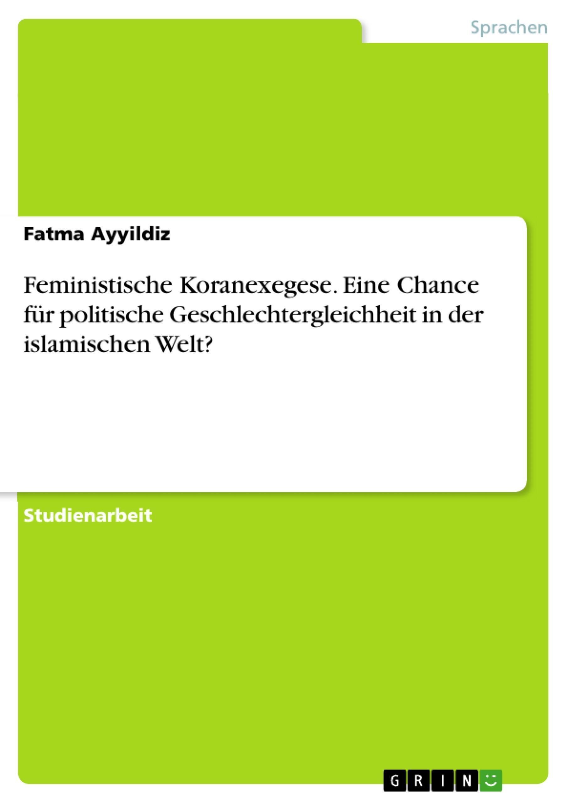 Fatma Ayyildiz / Feministische Koranexegese. Eine Chance für p ... 9783668232440