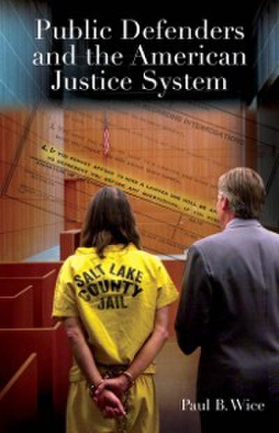 Public Defenders and the American Justice System
