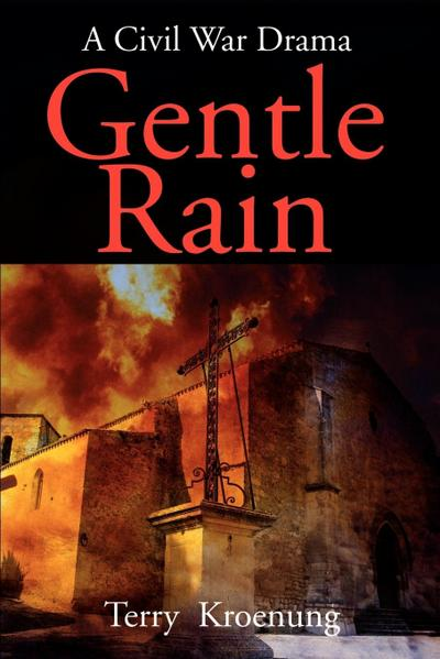 Gentle Rain: A Civil War Drama