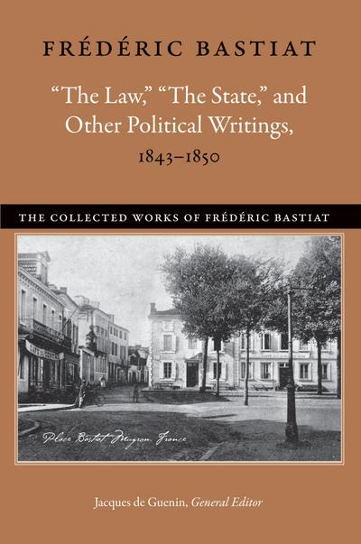 """""""The Law,"""" """"The State,"""" and Other Political Writings, 1843-1850"""