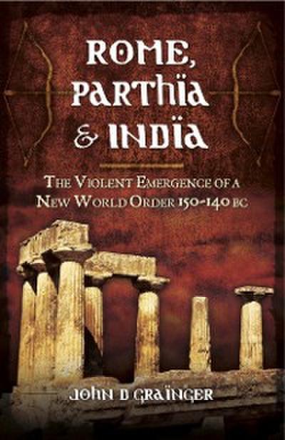 Rome, Parthia & India