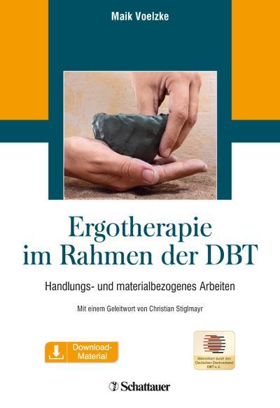 Ergotherapie im Rahmen der DBT: Handlungs- und materialbezogenes Arbeiten inkl. Download-Material