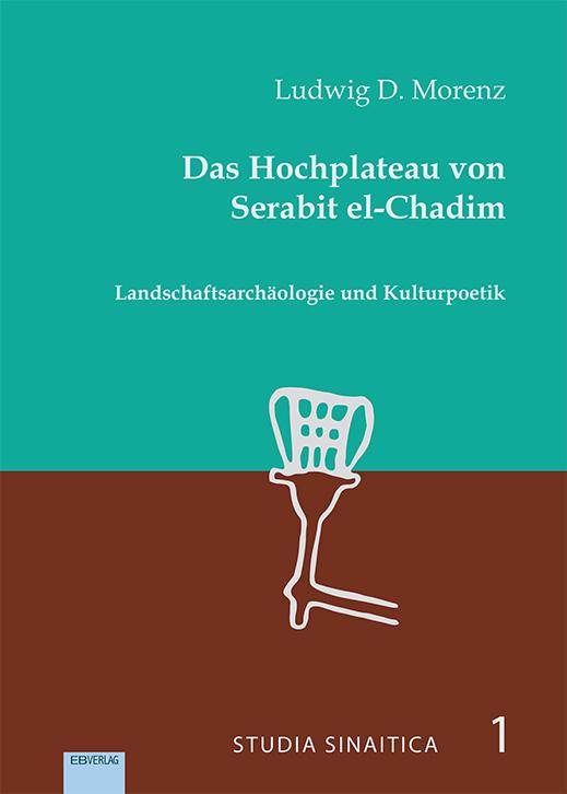 Das Hochplateau von Serabit el-Chadim Ludwig D. Morenz