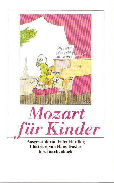 Mozart für Kinder: »Ich bin ein Musikus« (insel taschenbuch)