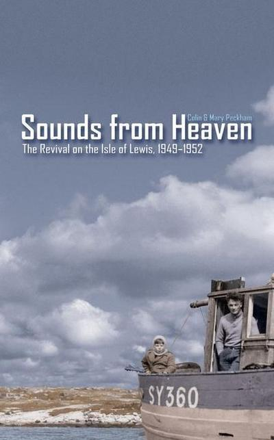 Sounds from Heaven: The Revival on the Isle of Lewis, 1949-1952 (Biography)
