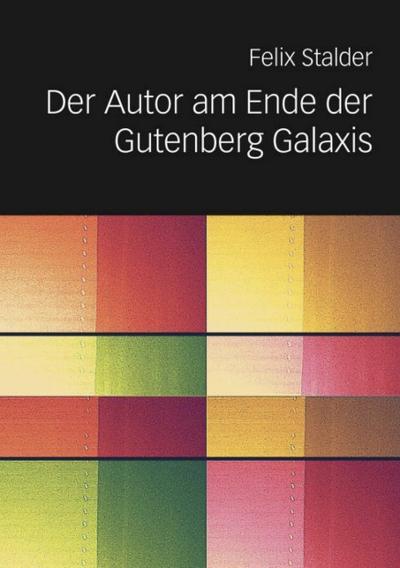 Der Autor am Ende der Gutenberg Galaxis