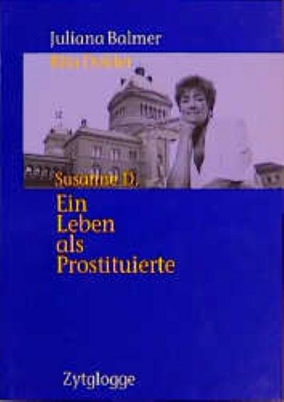 Susanne D., Ein Leben als Prostituierte