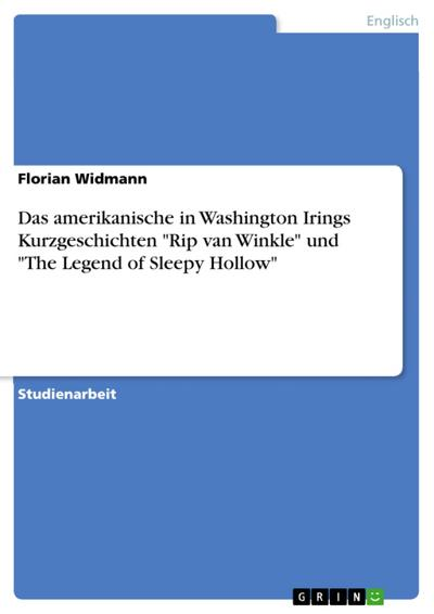 Das amerikanische in Washington Irings Kurzgeschichten 'Rip van Winkle' und 'The Legend of Sleepy Hollow'