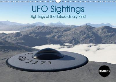 UFO Sightings Sightings of the Extraordinary Kind (Wall Calendar 2019 DIN A3 Landscape)