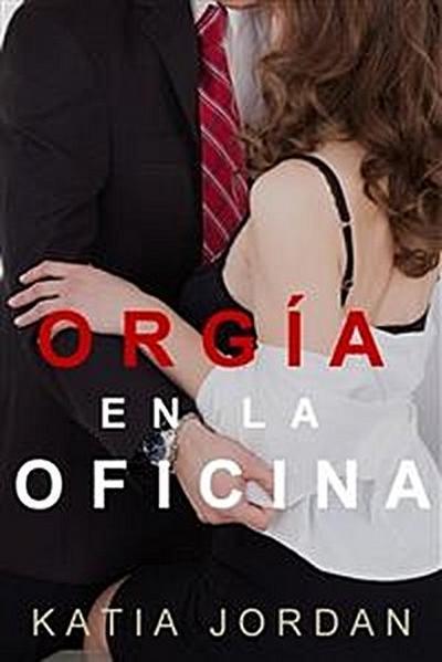 Orgía En La Oficina