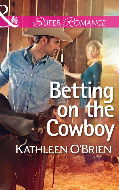 Betting on the Cowboy (Mills & Boon Superromance) (The Sisters of Bell River Ranch, Book 2)