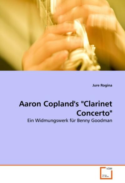 Aaron Copland's 'Clarinet Concerto': Ein Widmungswerk für Benny Goodman