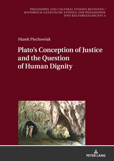 Plato's Conception of Justice and the Question of Human Dignity