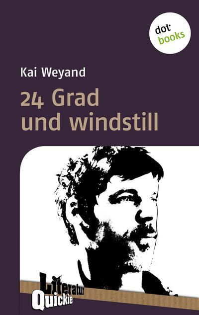 24 Grad und windstill - Literatur-Quickie