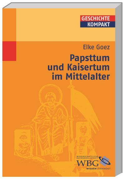 Papsttum und Kaisertum im Mittelalter